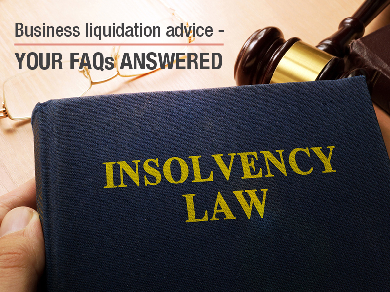 Business Liquidation Advice: 12 common FAQs answered