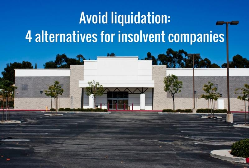 Avoid liquidation: 4 alternatives for insolvent companies
