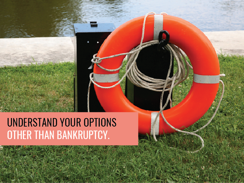 Unmanageable debt? Understand your options other than bankruptcy…
