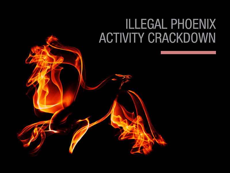 Government cracking down on illegal phoenix activity