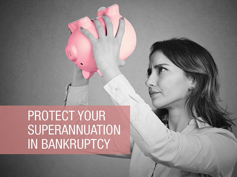 What happens to superannuation in bankruptcy?