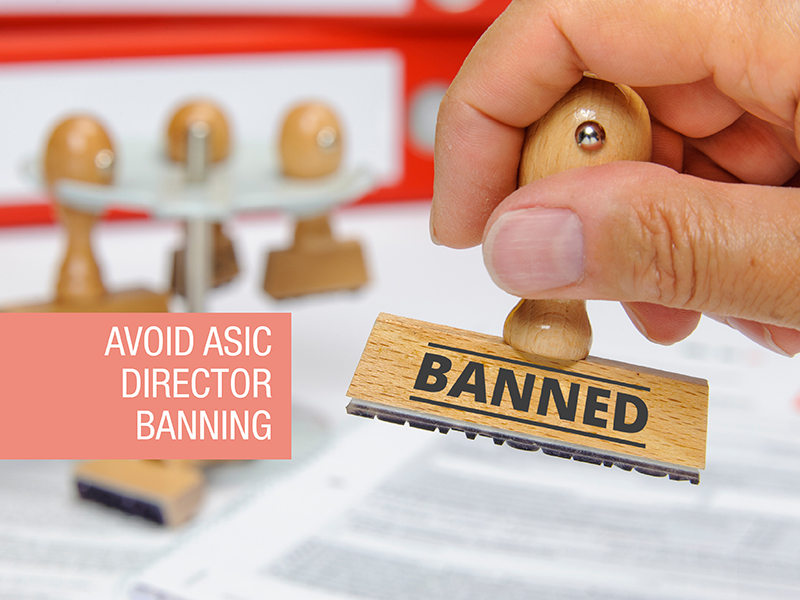 ASIC director banning: When it applies and what you can do to avoid it