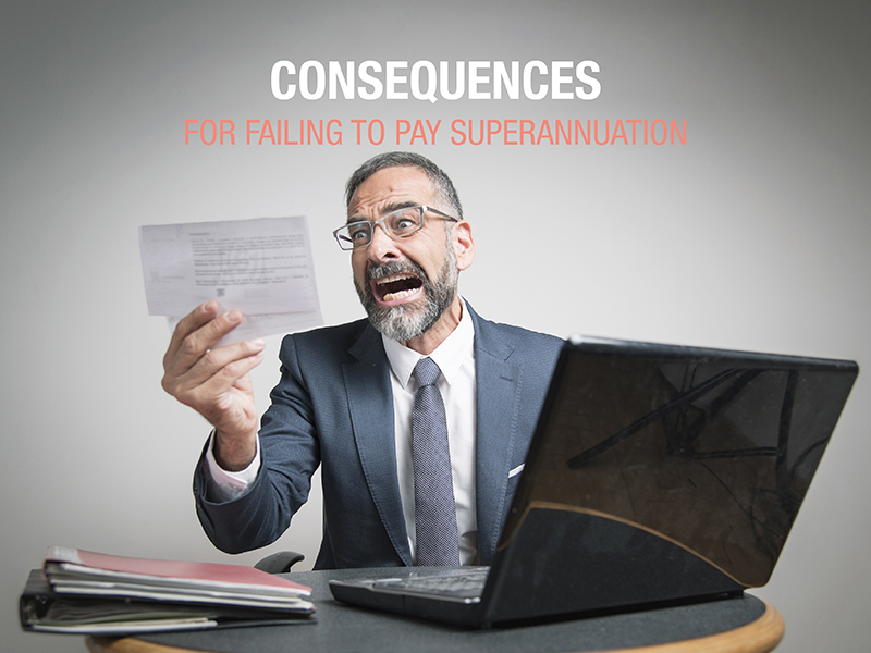 My business isn't paying superannuation. What are the consequences?