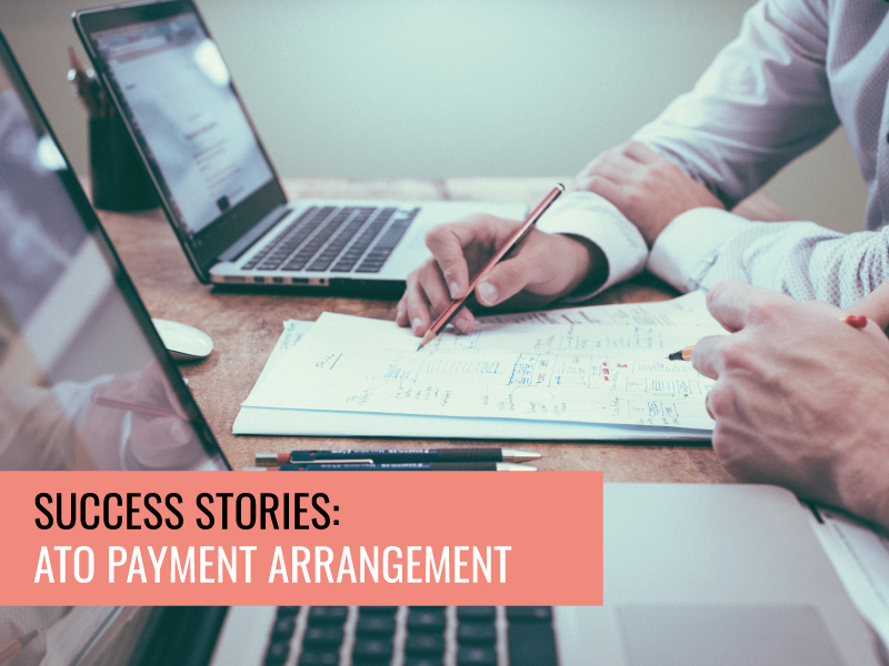 Success Stories: Saving a business with an ATO payment arrangement.