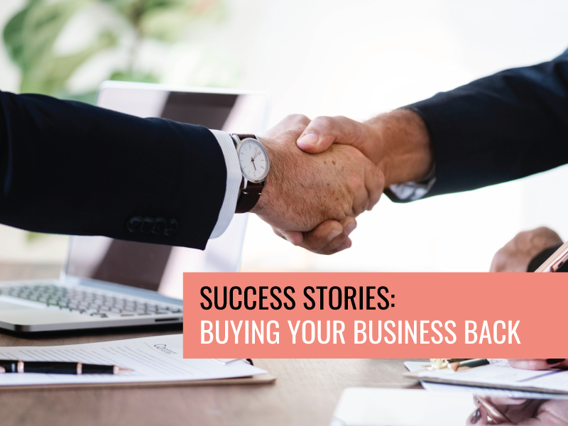 Success Stories: Buying your business back from a Liquidator.