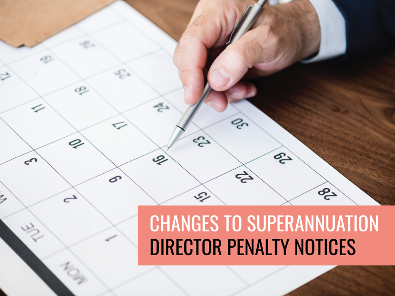 Important Changes to Superannuation Director Penalty Notices