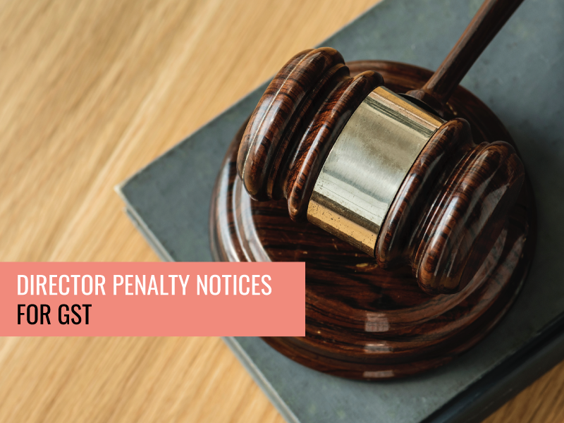 Director Penalty Notices and GST