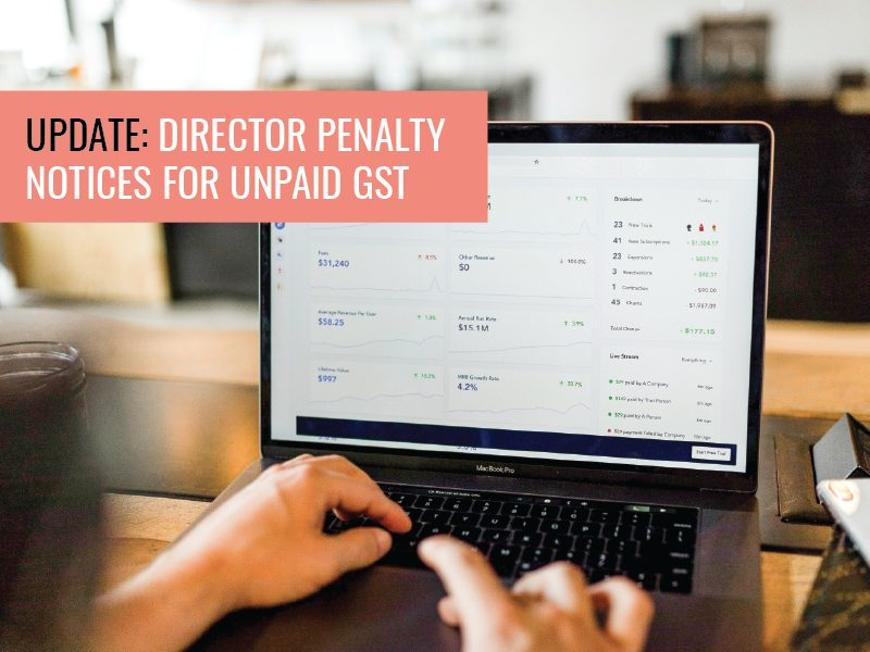UPDATE: Director Penalty Notices for Unpaid GST