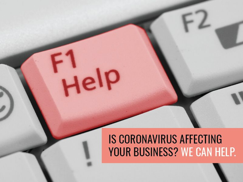 Is Coronavirus Affecting your Business? We can Help.