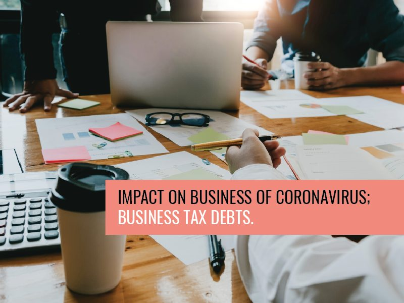 Impact on Business of Coronavirus; Business Tax Debts