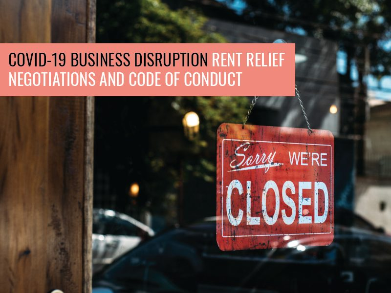 COVID-19 Disruption – Rent Relief Negotiations and the Code of Conduct