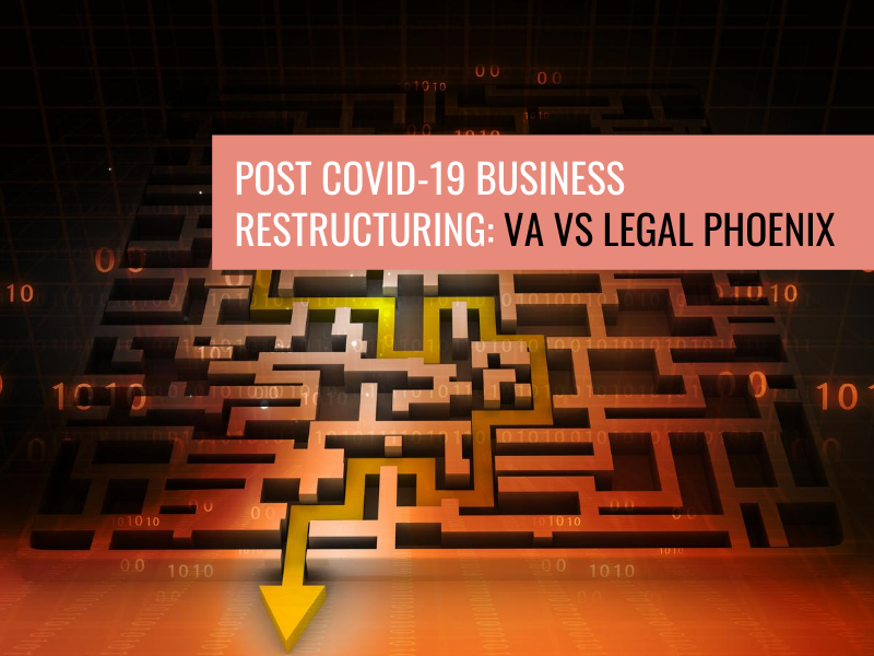 Post Covid-19 Business Restructuring – Voluntary Administration vs Legal Phoenix