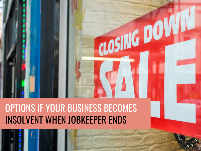 Options for Insolvent Businesses When JobKeeper Ends