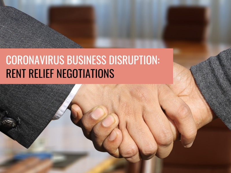 Coronavirus Business Disruption – Rent Relief Negotiations