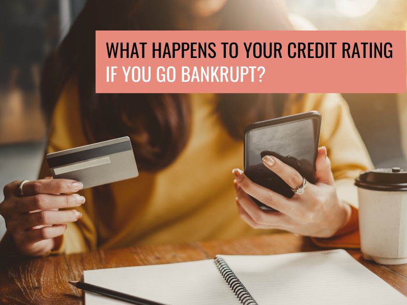 What Happens To My Credit Rating If I Go Bankrupt?