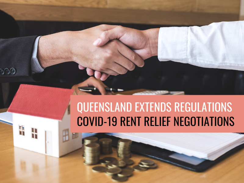Queensland Extends Regulations Relating to Covid-19 Rent Relief Negotiations