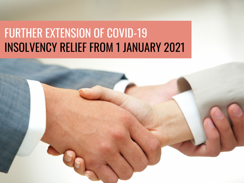 Further Extension of Covid-19 Insolvency Relief From 1 January 2021