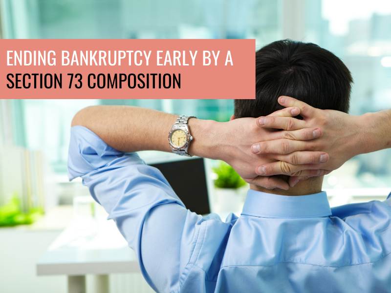 Ending Bankruptcy Early by a Section 73 Composition
