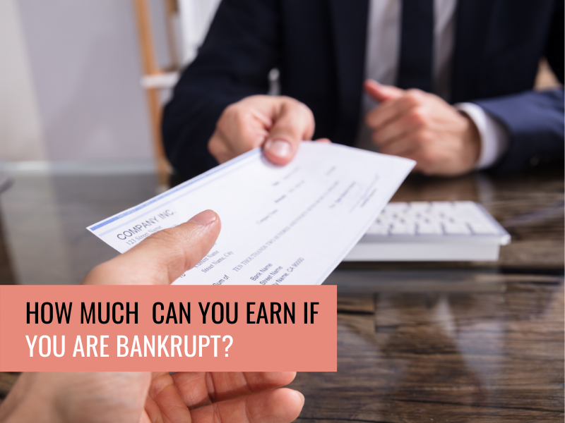 How Much Can You Earn if You Are Bankrupt?