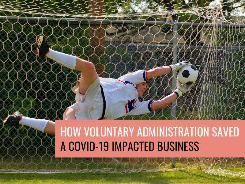 How voluntary administration saved a Covid-19 impacted business