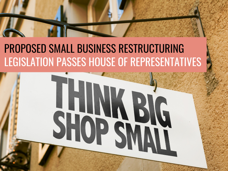 Proposed Small Business Restructuring Legislation Passes House of Representatives