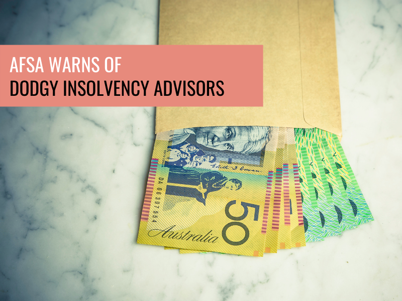 AFSA Warns of Dodgy Insolvency Advisors