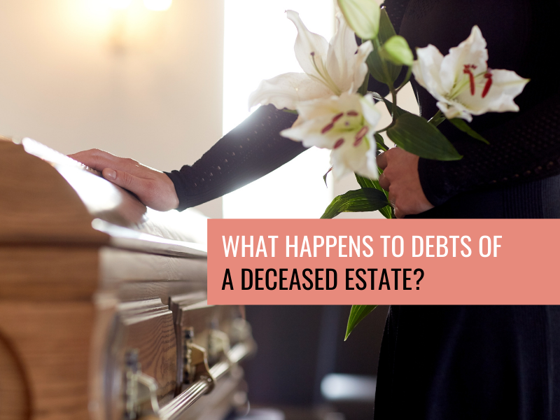 What Happens to Debts of a Deceased Estate?