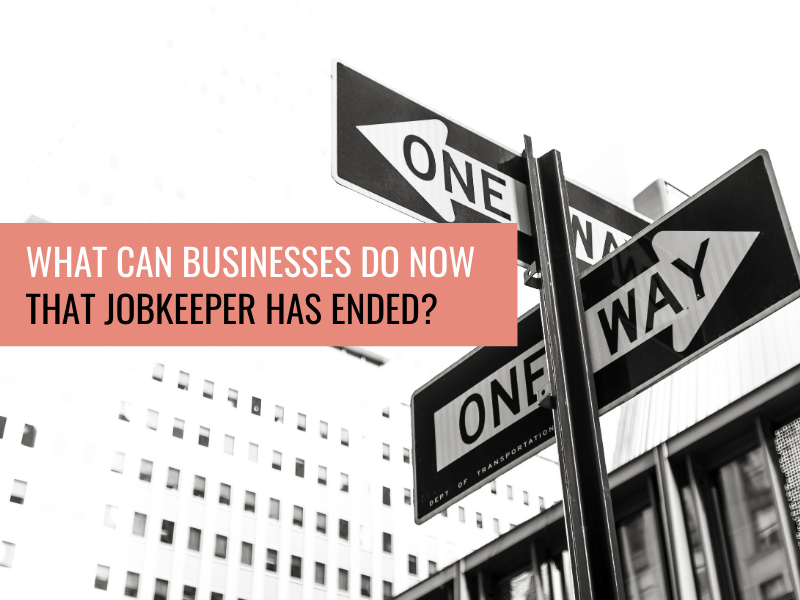 What can businesses do now that JobKeeper has ended?