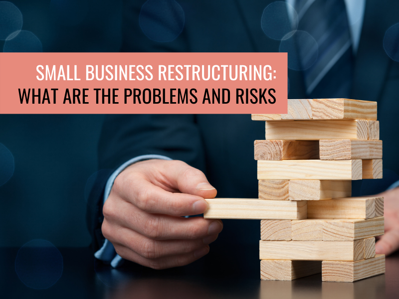 Small business restructuring: What are the problems and risks