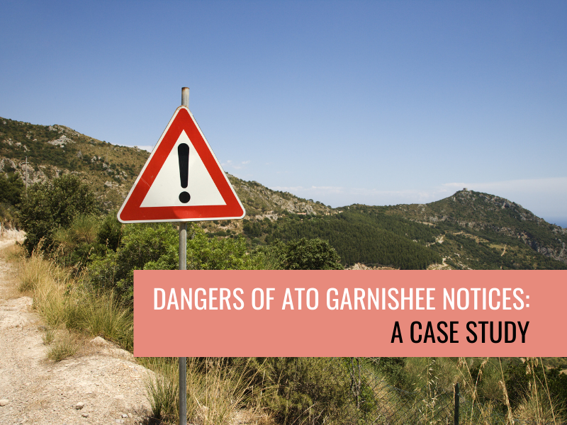 Dangers of ATO Garnishee Notices: A Case Study