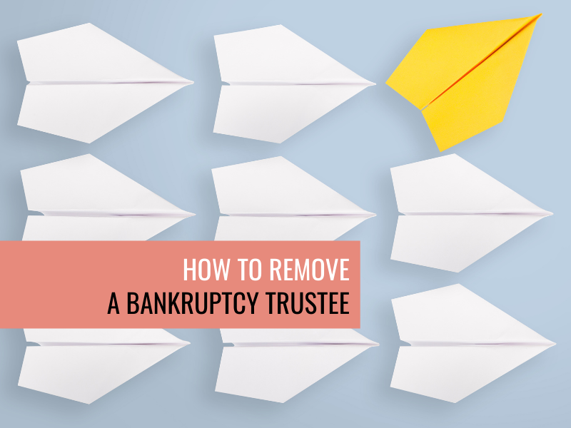 How to remove a Bankruptcy Trustee