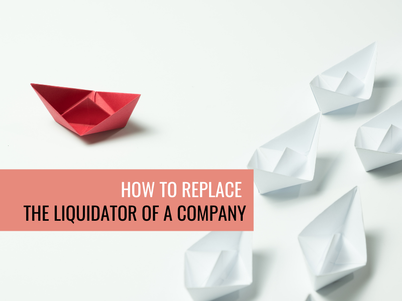 How to replace the Liquidator of a company