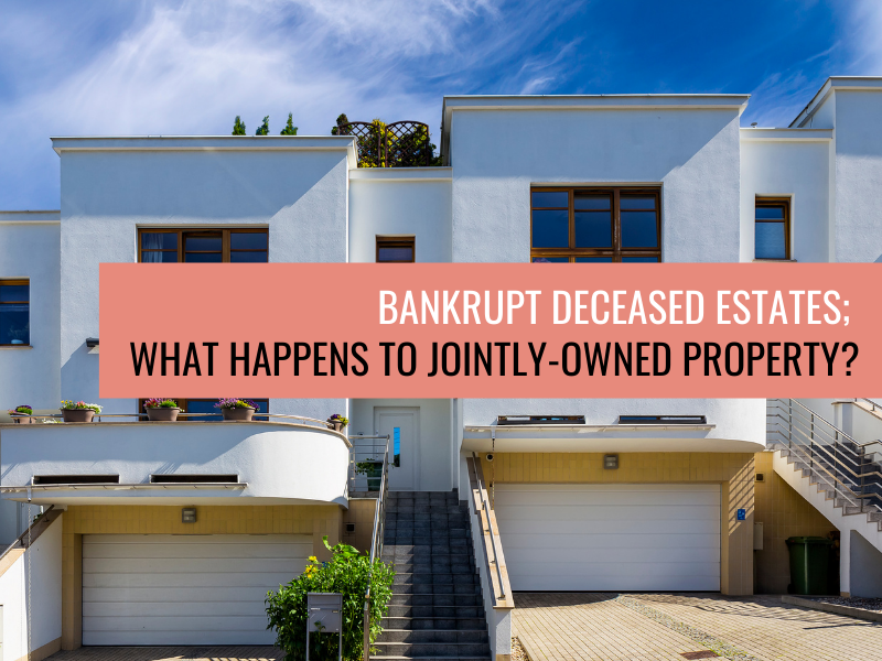 Bankrupt deceased estates; what happens to jointly-owned property?