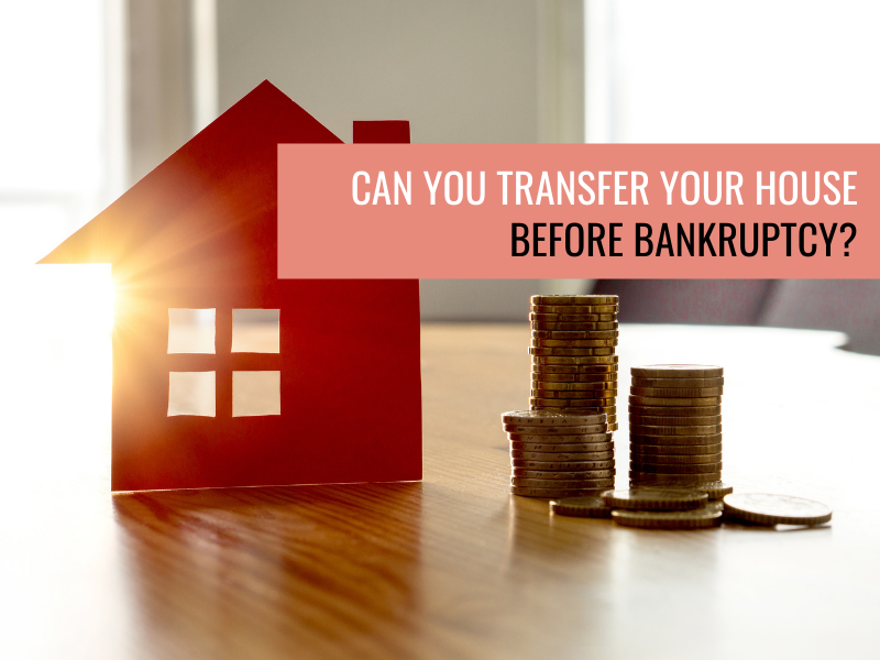 Can you transfer your house before bankruptcy?
